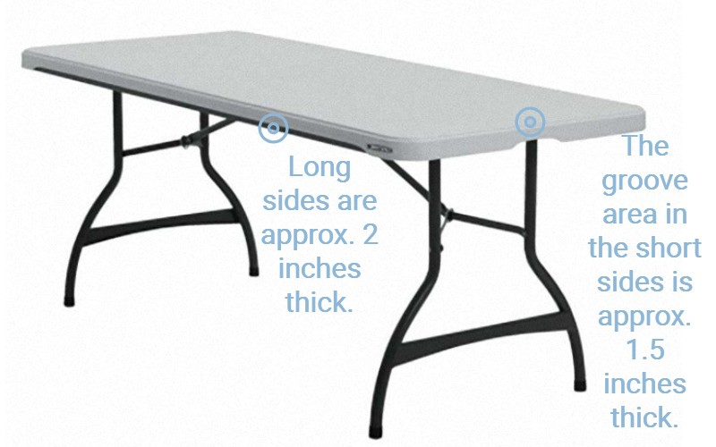 The Large Variable Table Skirting Clip works best on tables with an edge thickness between 1 1/4 and 2 1/2 inches